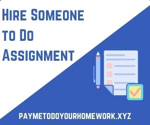 Hire Someone to Do Assignment